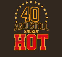 40th Birthday Gift 40 And Still Smokin' HOT T-Shirt