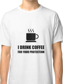 Coffee Protection Classic T-Shirt