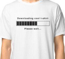 Downloading Cool T-Shirt Classic T-Shirt