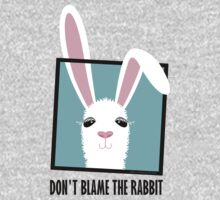 DON'T BLAME THE RABBIT Kids Tee