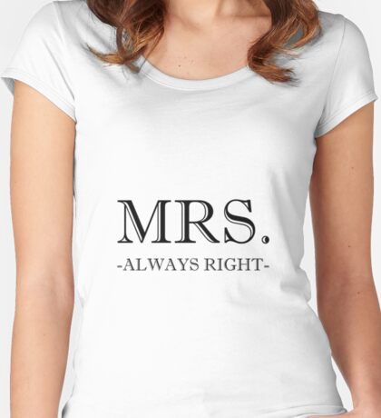 Mrs Always Right Women's Fitted Scoop T-Shirt