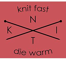 Knit Fast Die Warm Photographic Print
