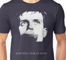 Ian Curtis - Love Will Tear Us Apart Unisex T-Shirt