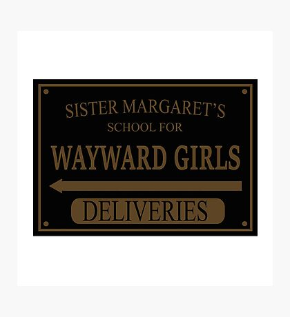 Sister Margaret's School for Wayward Girls Photographic Print