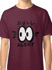 Full Alert Classic T-Shirt