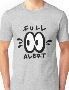 Full Alert Unisex T-Shirt
