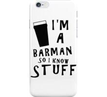Barmen know stuff iPhone Case/Skin