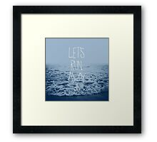 Let's Run Away: Ocean Framed Print