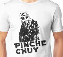Pinche Chuy Unisex T-Shirt