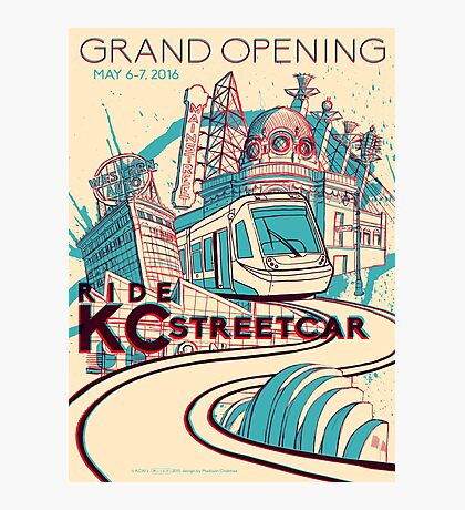 Exclusive EVENT VERSION - KC Streetcar Grand Opening Commemorative Poster Photographic Print