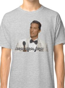 ALRIGHT, ALRIGHT, ALRIGHT Classic T-Shirt