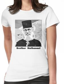 Brother Nathanael with Title Womens Fitted T-Shirt
