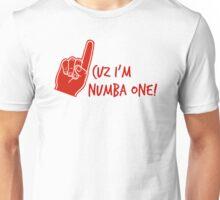 Cuz I'm Numba One Unisex T-Shirt