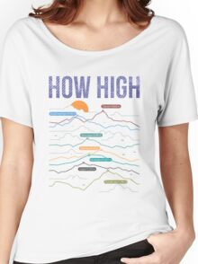 how high Women's Relaxed Fit T-Shirt