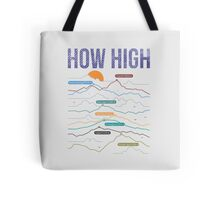 how high Tote Bag