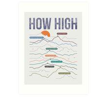 how high Art Print
