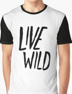 Live Wild Typography Graphic T-Shirt