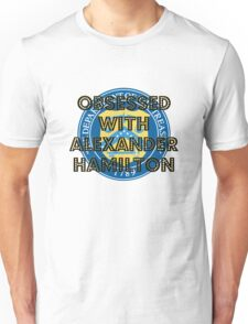 Obsessed with Alexander Hamilton Unisex T-Shirt