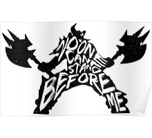No one can stand before me. Poster