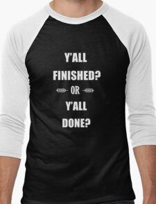 Put some Respeck on my Name - Y'all Finished or Y'all Done? Men's Baseball ¾ T-Shirt