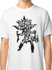 See what awaits you beyond death Classic T-Shirt