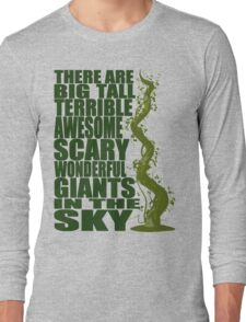 There Are Giants in the Sky! Long Sleeve T-Shirt