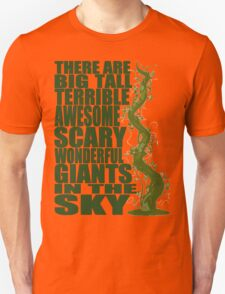 There Are Giants in the Sky! Unisex T-Shirt