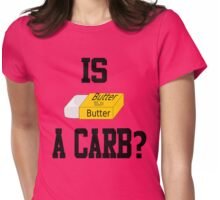 Is Butter A Carb? Mean Girls Womens Fitted T-Shirt
