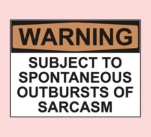 WARNING: SUBJECT TO SPONTANEOUS OUTBURSTS OF SARCASM Kids Tee