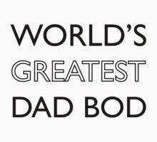 World's greatest dad bod! One Piece - Long Sleeve