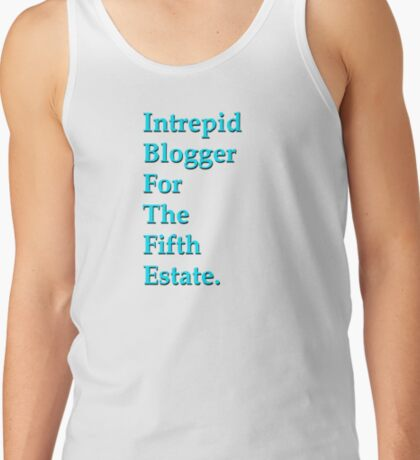 Intrepid Blogger For The Fifth Estate Tank Top
