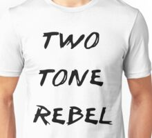 Two Tone Rebel Unisex T-Shirt