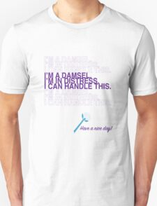 I'm a damsel. I'm in distress. I can handle this. T-Shirt