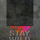 Stay Wild .12 by Alex Preiss