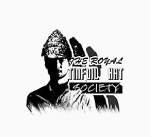 The Royal Tinfoil Hat Society Unisex T-Shirt