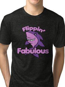 Flippin Fabulous Tri-blend T-Shirt