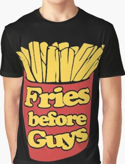 Fries Before Guys Graphic T-Shirt