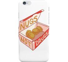 """Nugs Not Drugs"" iPhone Case/Skin"