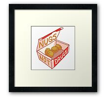 """Nugs Not Drugs"" Framed Print"