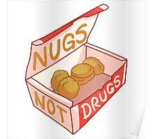 """Nugs Not Drugs"" Poster"