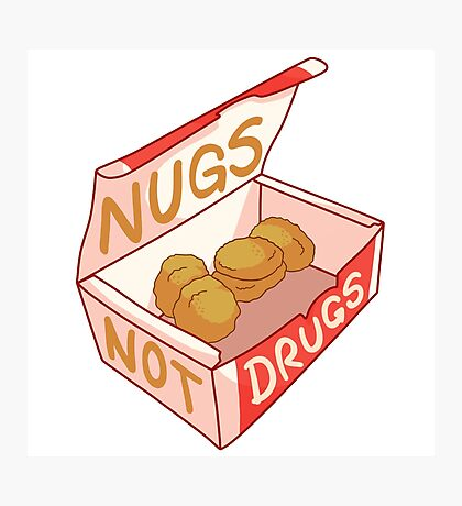"""Nugs Not Drugs"" Photographic Print"