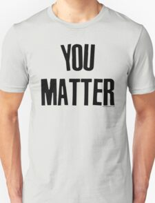 You Matter Taking Back Humanity T-Shirt