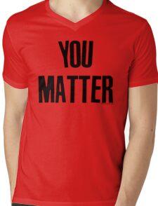 You Matter Taking Back Humanity Mens V-Neck T-Shirt
