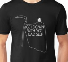 Get Down With Yo Bad Self Unisex T-Shirt