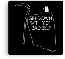 Get Down With Yo Bad Self Canvas Print