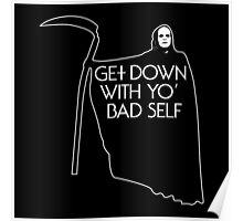Get Down With Yo Bad Self Poster