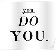 You Do You: Black - SWEATSHIRT  Poster