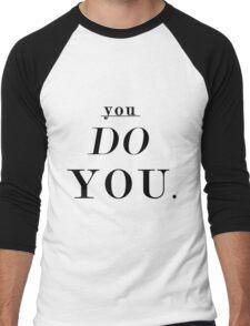 You Do You: Black - SWEATSHIRT  Men's Baseball ¾ T-Shirt