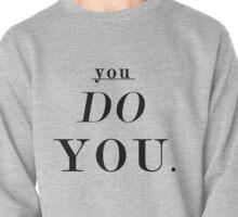You Do You: Black - SWEATSHIRT  Pullover
