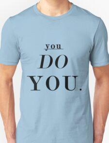 You Do You: Black - SWEATSHIRT  T-Shirt